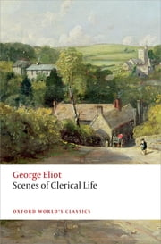 Scenes of Clerical Life ebook by George Eliot, Thomas A. Noble, Josie Billington