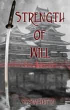Strength of Will ebook by Sessha Batto
