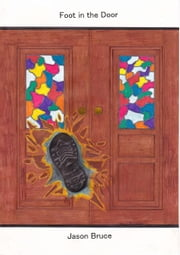 Foot in the Door - Grandparental Guidance Required ebook by Jason Bruce
