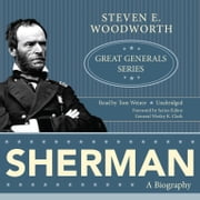Sherman - A Biography Audiolibro by Steven E. Woodworth