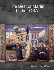 The Best of Martin Luther OSA ebook by Martin Luther OSA
