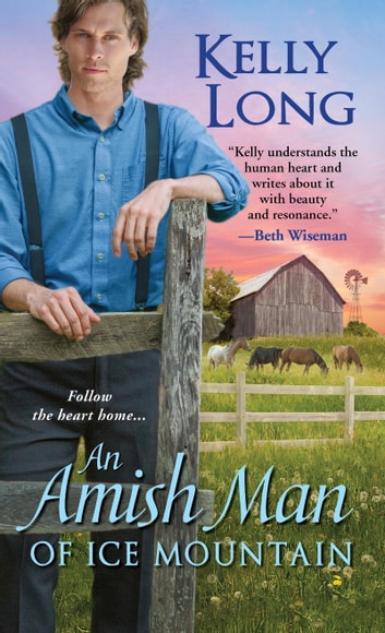 An Amish Man of Ice Mountain ebook by Kelly Long