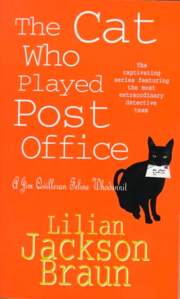 The Cat Who Played Post Office (The Cat Who… Mysteries, Book 6) - A cosy feline crime novel for cat lovers everywhere ebook by Lilian Jackson Braun