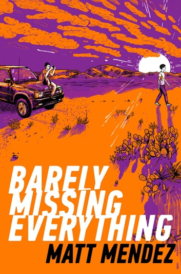 Barely Missing Everything ebook by Matt Mendez