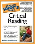 The Complete Idiot's Guide to Critical Reading eBook by Amy Wall, Regina Wall