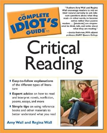 The Complete Idiot's Guide to Critical Reading ebook by Amy Wall,Regina Wall