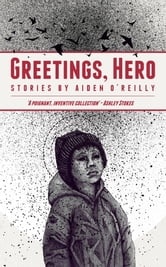 Greetings, Hero ebook by Aiden O'Reilly