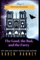 The Good, the Bad, and the Furry ebook by