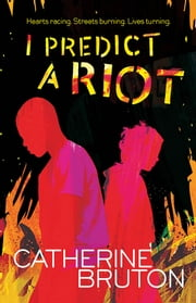 I Predict a Riot ebook by Catherine Bruton