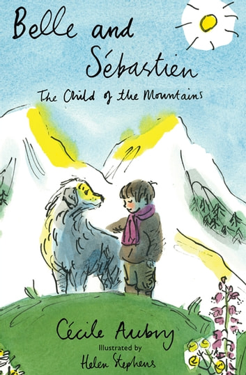 Belle and Sebastien - The Child of the Mountains ebook by Cecile Aubry