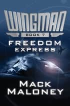 Freedom Express ebook by Mack Maloney