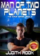 Man Of Two Planets eBook par Judith Rook