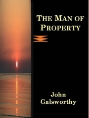 The Man of Property ebook by John Galsworthy