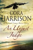 Unjust Judge, An - A Mystery set in 16th century Ireland ebook by Cora Harrison