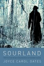 Sourland - Stories ebook by Joyce Carol Oates