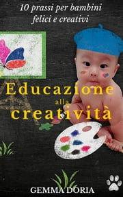 Educazione alla creatività ebook by Kobo.Web.Store.Products.Fields.ContributorFieldViewModel