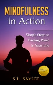 Mindfulness in Action: Simple Steps to Finding Peace in Your Life ebook by Sharon Sayler