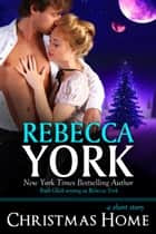 Christmas Home (Off World Series, Book #5) - A Fantasy & Futuristic Romance Short Story ebook by Rebecca York