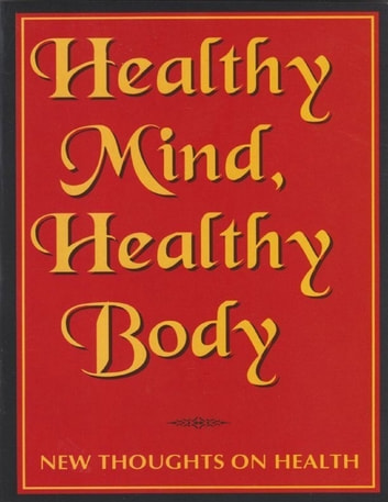 Healthy Mind Healthy Body: New Thoughts On Health ebook by Swami Brahmeshananda