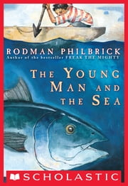 The Young Man And The Sea ebook by Rodman Philbrick