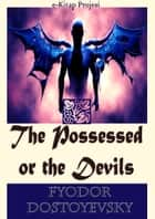 The Possessed or the Devils ebook by Fyodor Dostoyevsky, Constance Garnett, Murat Ukray