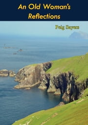 An Old Woman's Reflections ebook by Peig Sayers, Séamus Ennis