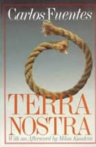 Terra Nostra ebook by Carlos Fuentes, Margaret Sayers Peden