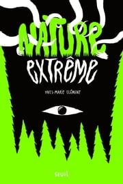 Nature Extrême ebook by Yves-Marie Clément