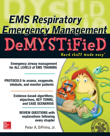 EMS Respiratory Emergency Management DeMYSTiFieD ebook by Peter A. DiPrima Jr.