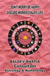 Don't Worry Be Happy ebook by BALDEV BHATIA