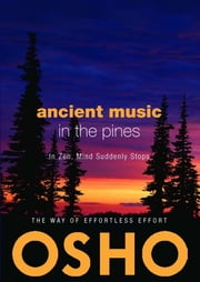 Ancient Music in the Pines - In Zen Mind Suddenly Stops ebook by Osho, Osho International Foundation