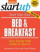 Start Your Own Bed and Breakfast ebook by Entrepreneur Press