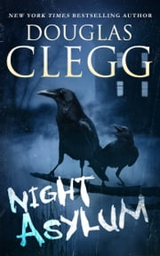 Night Asylum - Tales of Mystery & Horror ebook by Douglas Clegg