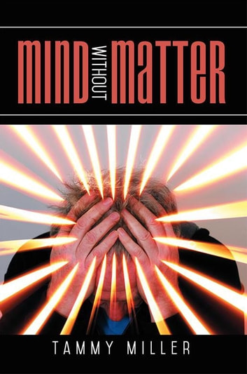 Mind Without Matter ebook by Tammy Miller