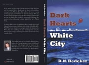 Dark Hearts, White City ebook by D.N. Bedeker