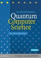 Quantum Computer Science ebook by N. David Mermin