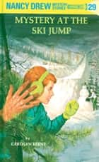 Nancy Drew 29: Mystery at the Ski Jump ebook by Carolyn Keene