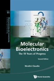Molecular Bioelectronics - The 19 Years of Progress ebook by Claudio Nicolini