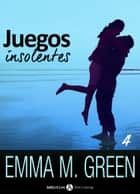 Juegos insolentes - Volumen 4 ebook by Emma M. Green