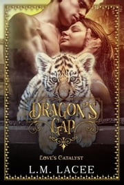 Love's Catalyst - Dragon's Gap ebook by L. M. Lacee