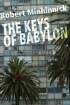 The Keys of Babylon ebook by Robert Minhinnick