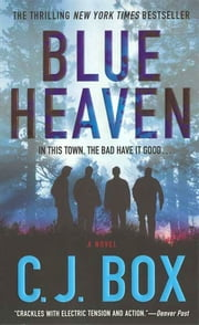 Blue Heaven - A Novel ebook by C.J. Box