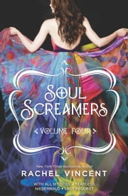Soul Screamers Volume Four - With All My Soul\Fearless\Niederwald\Last Request ebook by Rachel Vincent