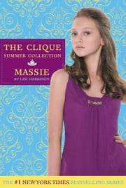 The Clique Summer Collection #1: Massie ebook by Lisi Harrison