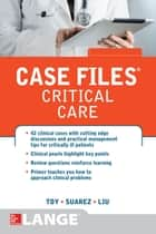 Case Files Critical Care ebook by Eugene C. Toy, Terrence H. Liu, Manuel Suarez