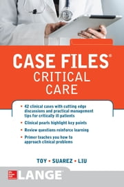 Case Files Critical Care ebook by Eugene Toy,Terrence Liu,Manuel Suarez