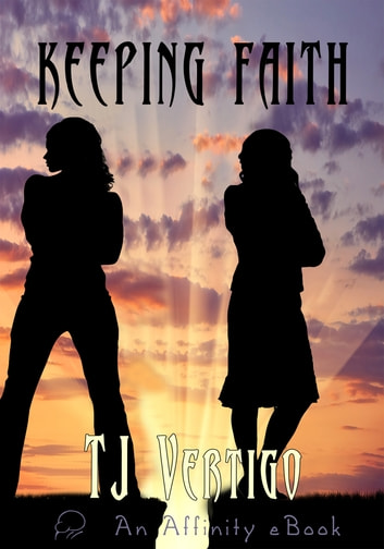 Keeping Faith ebook by TJ Vertigo