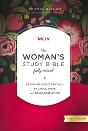 The NKJV, Woman's Study Bible, Full-Color, Ebook - Receiving God's Truth for Balance, Hope, and Transformation ebook by Dorothy Patterson