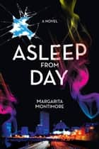 Asleep from Day ebook by Margarita Montimore