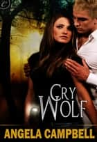 Cry Wolf ebook by Angela Campbell